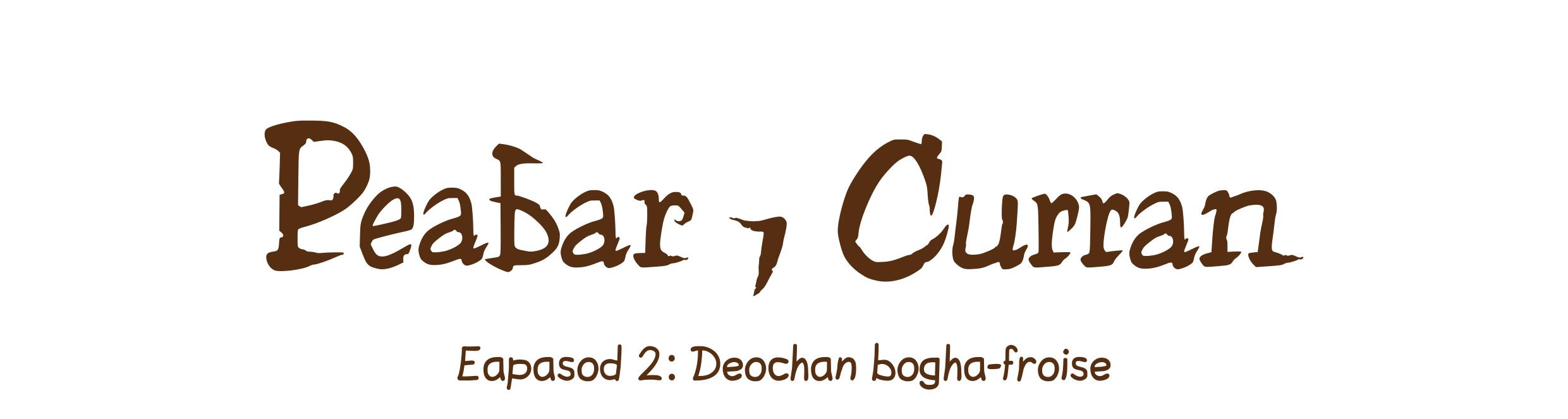 Eapasod 2: Deochan bogha-froise