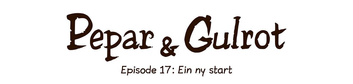 Episode 17: Ein ny start