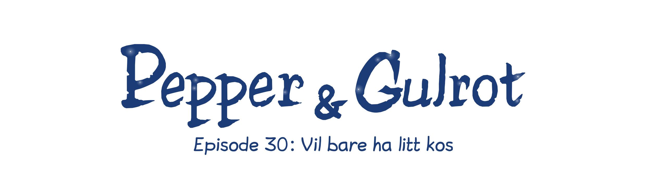 Episode 30: Vil bare ha litt kos