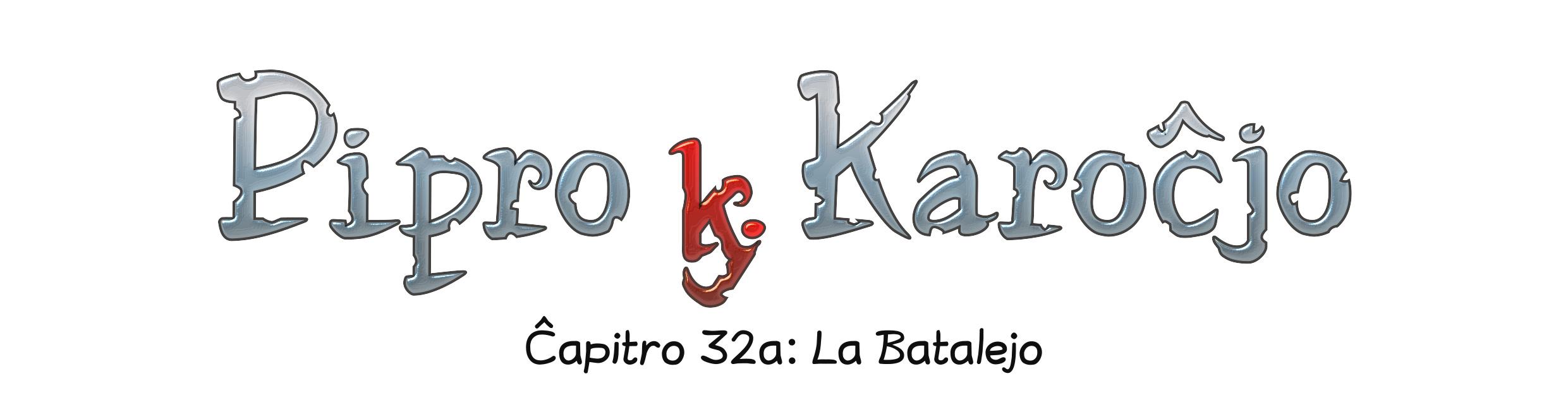 Ĉapitro 32a: La Batalejo