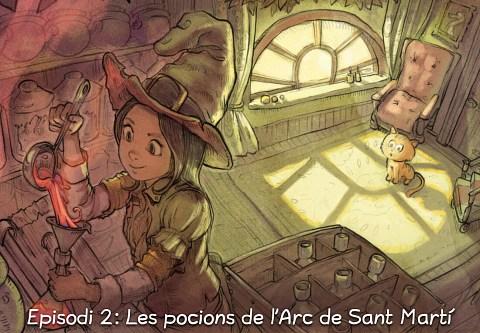 Episodi 2: Les pocions de l'Arc de Sant Martí (click to open the episode)