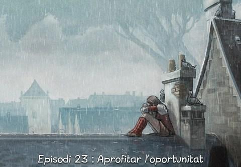 Episodi 23 : Aprofitar l'oportunitat (click to open the episode)