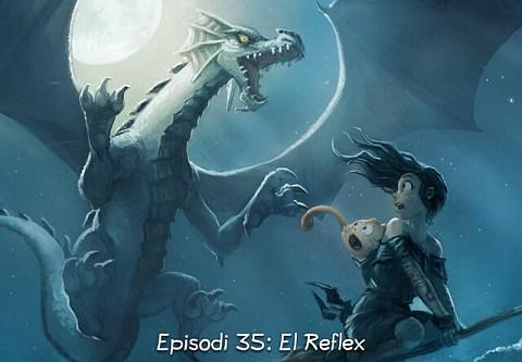Episodi 35: El Reflex (click to open the episode)