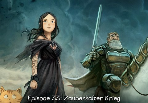 Episode 33: Zauberhafter Krieg (click to open the episode)