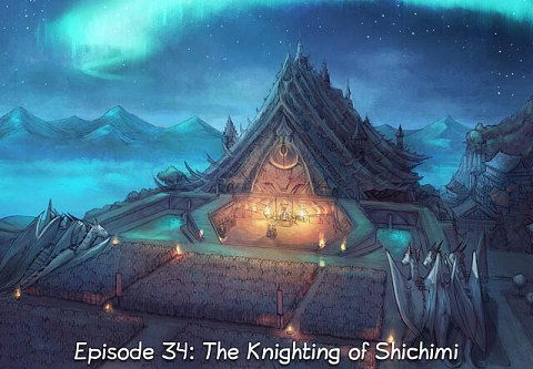 Episode 34: The Knighting of Shichimi (click to open the episode)