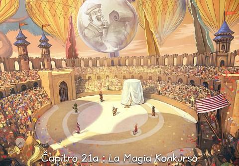 Ĉapitro 21a : La Magia Konkurso (alklaku por malfermi la bildrakonton)