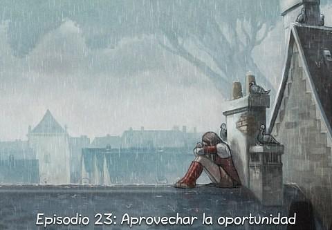 Episodio 23: Aprovechar la oportunidad (click to open the episode)