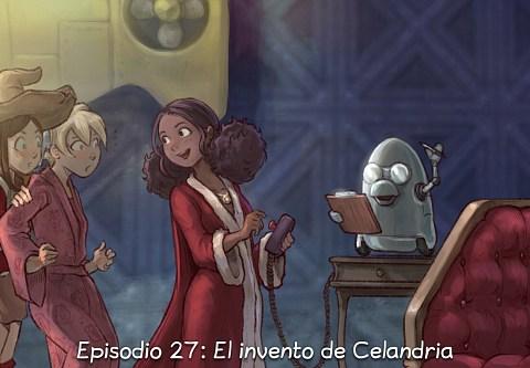 Episodio 27: El invento de Celandria (click to open the episode)