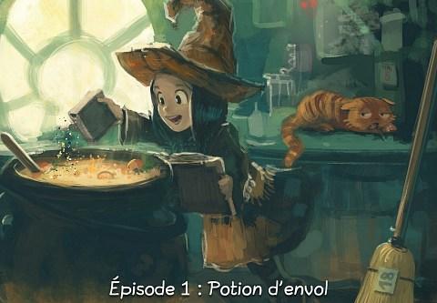 Épisode 1 : Potion d'envol ( cliquez pour ouvrir l'épisode )