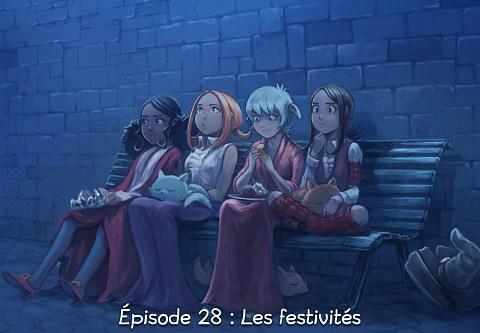 Épisode 28 : Les festivités ( cliquez pour ouvrir l'épisode )