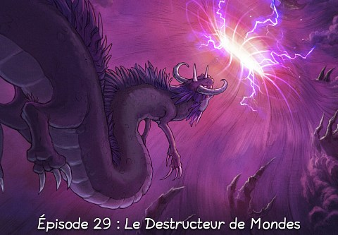 Épisode 29 : Le Destructeur de Mondes ( cliquez pour ouvrir l'épisode )