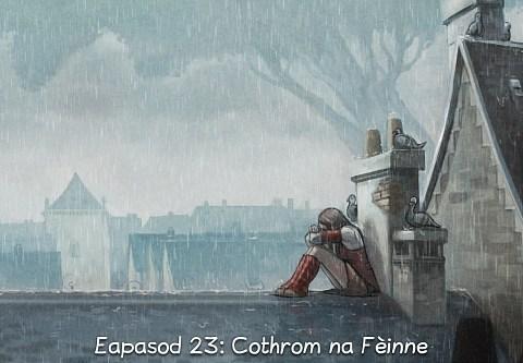Eapasod 23: Cothrom na Fèinne (briog a dh'fhosgladh an eapasoid)