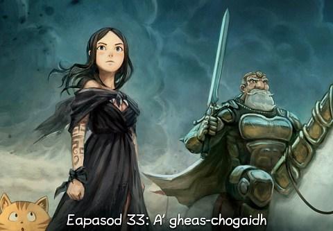 Eapasod 33: A' gheas-chogaidh (briog a dh'fhosgladh an eapasoid)