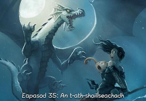 Eapasod 35: An t-ath-shoillseachadh (briog a dh'fhosgladh an eapasoid)