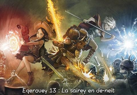 Eqerouey 13 : La sairey en de-neit (click to open the episode)