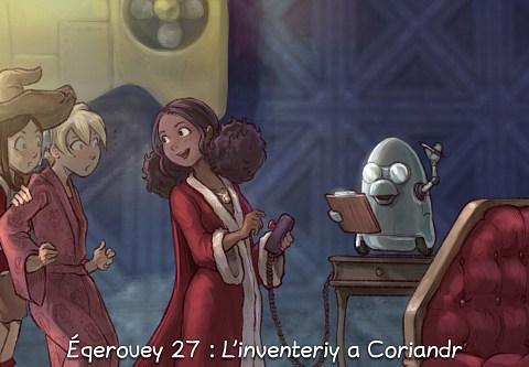Éqerouey 27 : L'inventeriy a Coriandr (click to open the episode)
