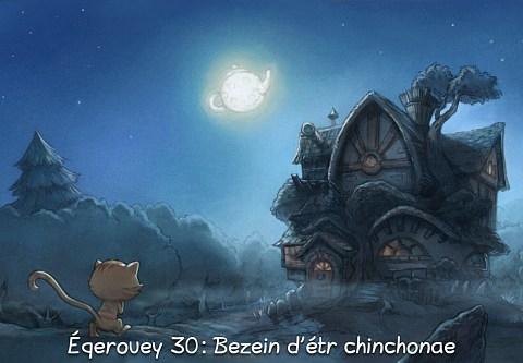 Éqerouey 30: Bezein d'étr chinchonae (click to open the episode)
