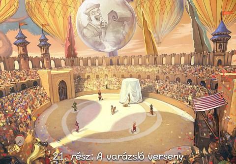 21. rész: A varázsló verseny (click to open the episode)