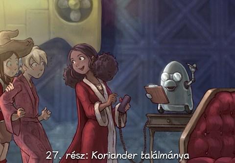 27. rész: Koriander találmánya (click to open the episode)