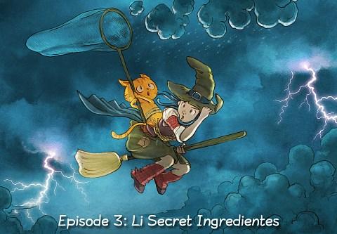 Episode 3: Li Secret Ingredientes (click to open the episode)