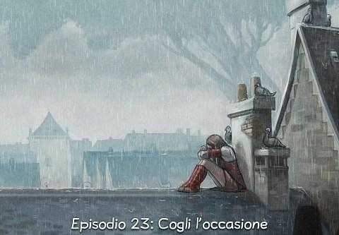 Episodio 23: Cogli l'occasione (click to open the episode)