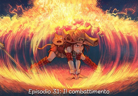Episodio 31: Il combattimento (click to open the episode)