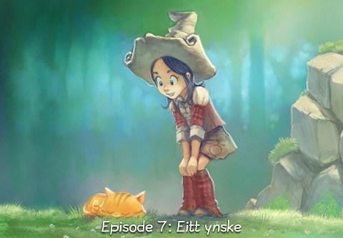 Episode 7: Eitt ynske (trykk for å opna episoden)