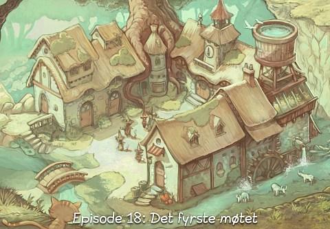 Episode 18: Det fyrste møtet (trykk for å opna episoden)