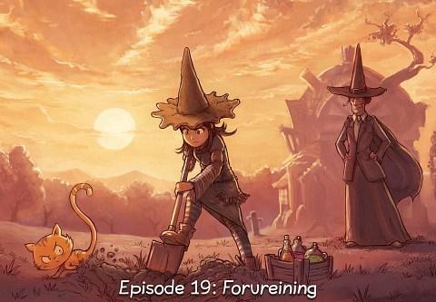 Episode 19: Forureining (trykk for å opna episoden)