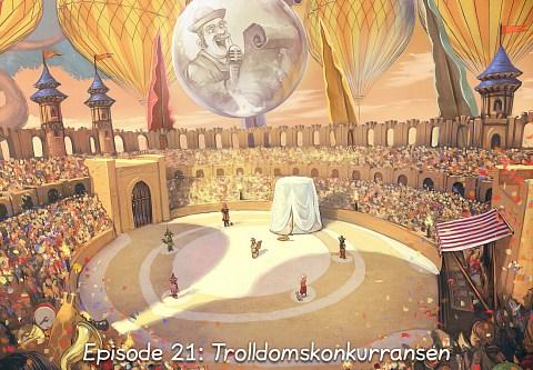 Episode 21: Trolldomskonkurransen (trykk for å opna episoden)
