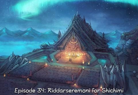 Episode 34: Riddarseremoni for Shichimi (trykk for å opna episoden)