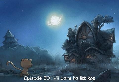 Episode 30: Vil bare ha litt kos (click to open the episode)