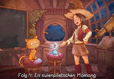 Folg 4: En swienplietschen Momang (click to open the episode)