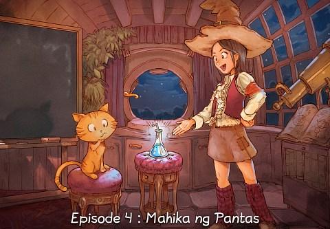Episode 4 : Mahika ng Pantas (click to open the episode)