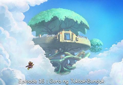 Episode 16 : Guro ng Tuktok-Bundok (click to open the episode)