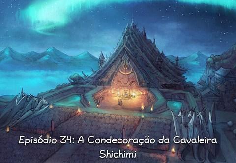 Episódio 34: A Condecoração da Cavaleira Shichimi (click to open the episode)