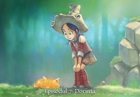 Episodul 7: Dorința (click to open the episode)