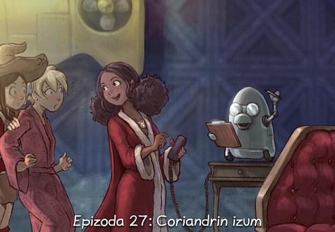 Epizoda 27: Coriandrin izum (click to open the episode)